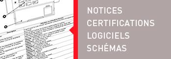 Notices, certifications, logiciels, schémas